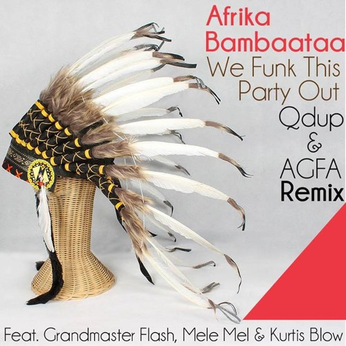 We Funk This Party Out Feat. Grandmaster Flash, Mele Mel & Kurtis Blow (Qdup & AGFA Remix) FREE DL!