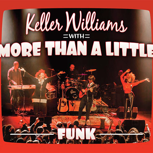 """Samson's Wine"" - FUNK - Keller Williams with More Than A Little"
