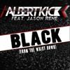 Black From The Waist Down - Albert Kick Feat. Jason Rene