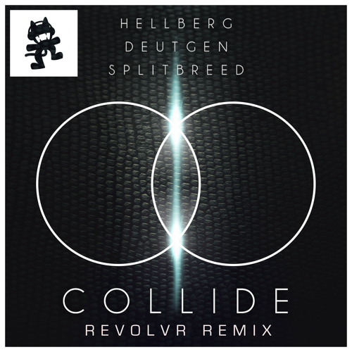 Hellberg & Deutgen vs Splitbreed - Collide (Revolvr Remix)