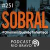 """Podcast 251 - Paula Fiuza:  """"Sobral - O Homem Que Não Tinha Preço"""""""