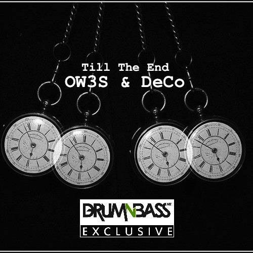 Till The End by OW3S & DeCo - DrumNBass.NET Exclusive
