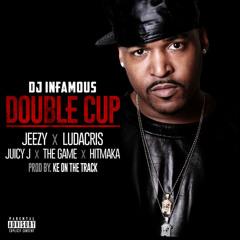 Dj Infamous - Double Cup (ft. Young Jeezy, Ludacris, Juicy J, Game & Yung Berg)