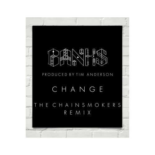 BANKS – Change (The Chainsmokers Remix)
