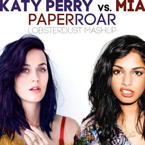 Katy Perry vs. MIA - PaperRoar (lobsterdust mashup)
