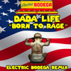 Dada Life - Born To Rage (Electric Bodega Remix)