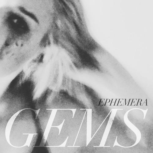 GEMS - Ephemera