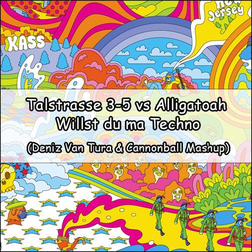 LINK IN DESCRIPTION Talstrasse3-5 vsAlligatoah-Willst du ma Techno(Deniz Van Tura&Cannonball Mashup)