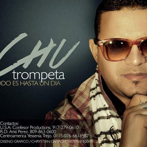 Chu Trompeta @ChuTrompeta Todo Es Hasta Un Dia @JoseMambo.com @CongueroRD.com