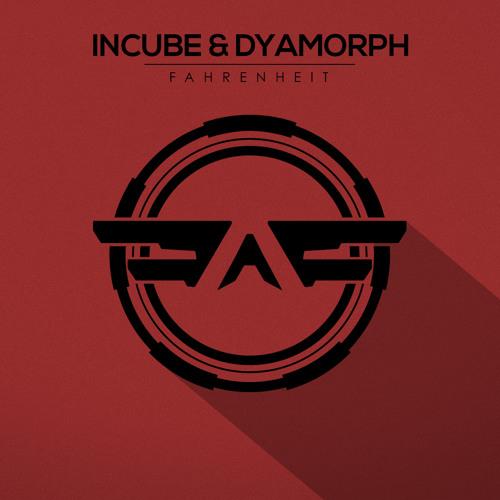 Incube & Dyamorph - Fahrenheit