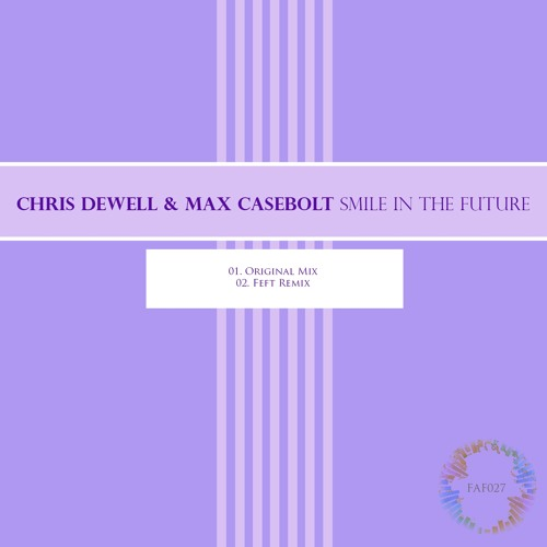 Chris Dewell & Max Casebolt - Smile In The Future (Feft Remix) [OUT ON FORM & FUNCTION 18/11/2013]