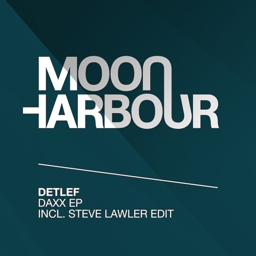 Detlef - Daxx (Original mix) - Moon Harbour