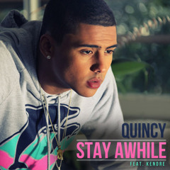 Quincy - Stay Awhile