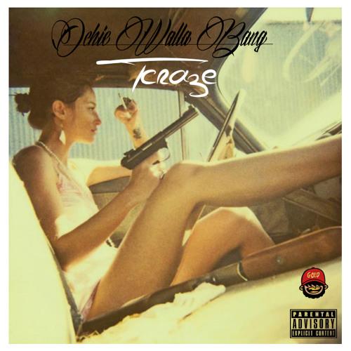 Tcraze - Ochie Walla Bang