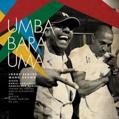 Jorge Ben Jor & Mano Brown - Umbabarauma' (2010)