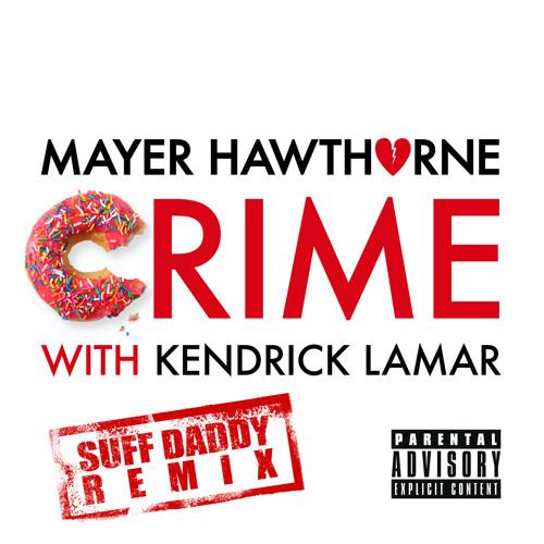Crime w/ Kendrick Lamar (Suff Daddy Remix)