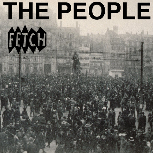 Fetch - The People