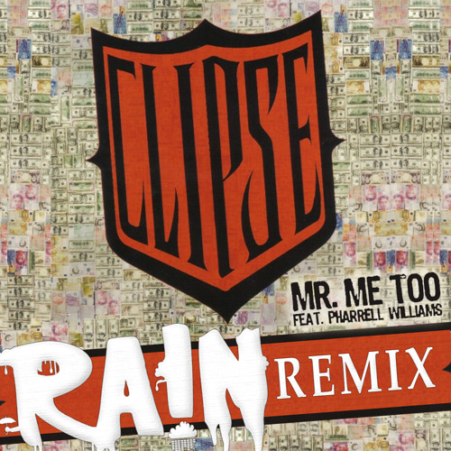 Clipse feat. Pharrell Williams - Mr. Me Too (RA!N's 'ClickClick' Remix)