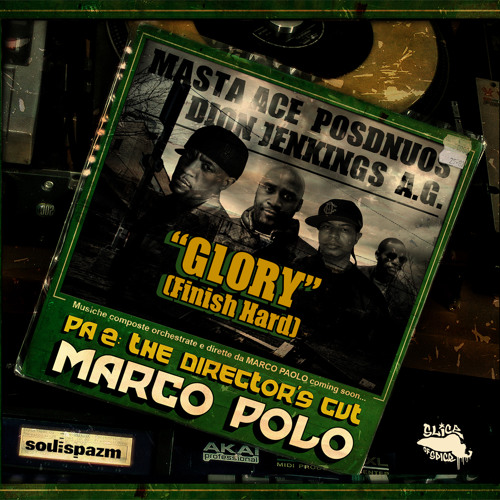 "Marco Polo ""Glory (Finish Hard)"" ft. Masta Ace, AG, Posdnuos & Dion Jenkins"