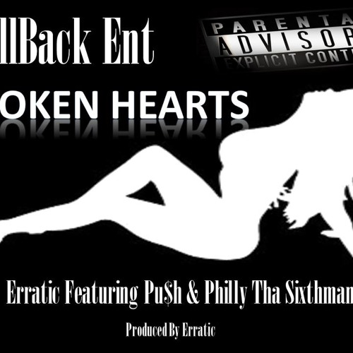 Broken Hearts (Erattic Featuring Pu$h And Philly Tha Sixthman)