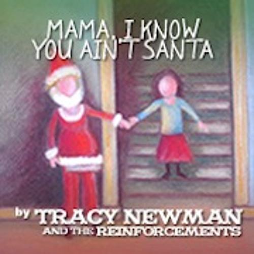 Mama, I Know You Ain't Santa (Written by Lynne Stewart/Tracy Newman - Singer - Tracy Newman)