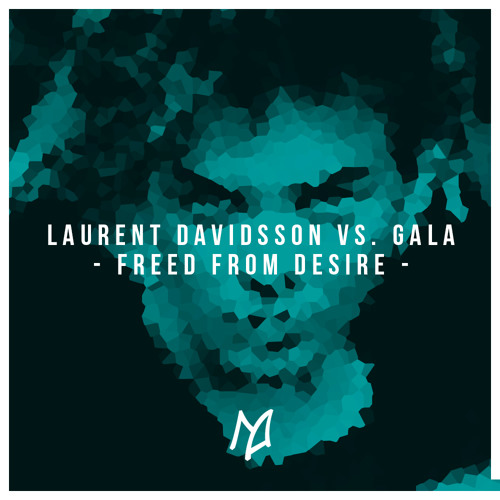 GALA Vs. Laurent Davidsson 'Freed From Desire' (Original Mix)