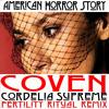 American Horror Story COVEN; Cordelia Supreme Fertility Ritual Remix.