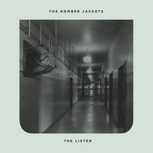 The Bomber Jackets - 'The Lister'