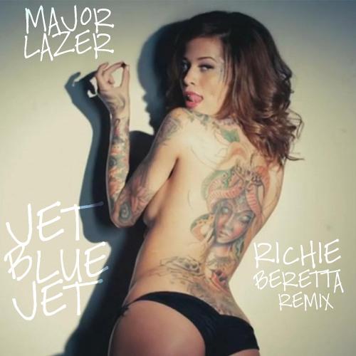 Major Lazer - Jet Blue Jet (Richie Beretta Remix)