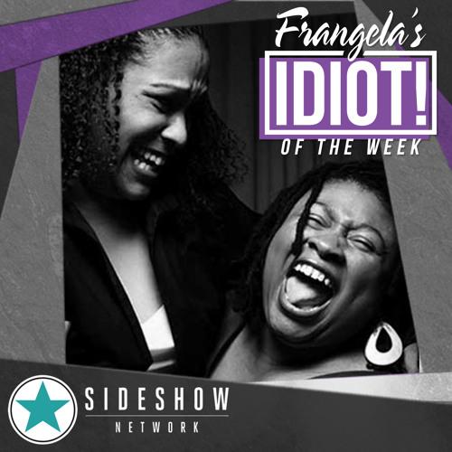 Frangela's Idiot of the Week 11/11/13