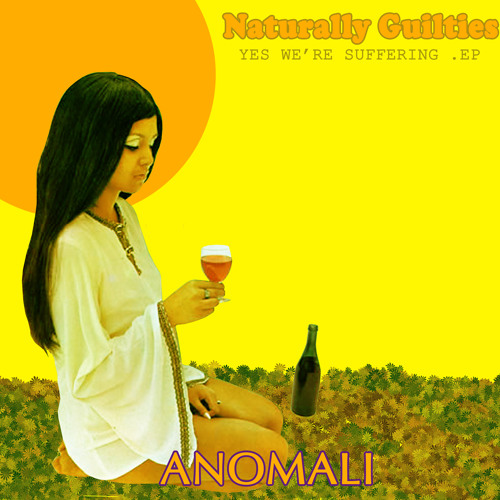 Naturally Guilties - Anomali (Yes we are suffering edit)