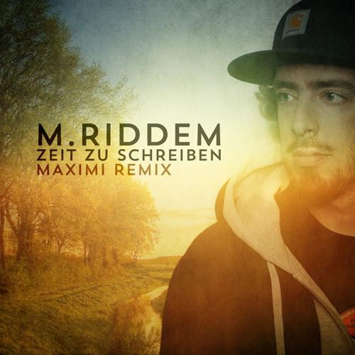 M-Riddem - Zeit Zu Schreiben (Maximi Remix)