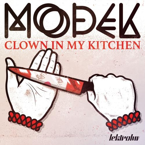 Modek - Clown In My Kitchen