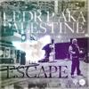 Ledr P aka Palestine -Escape