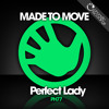 Made To Move - Perfect Lady (Original Mix) OUT NOW