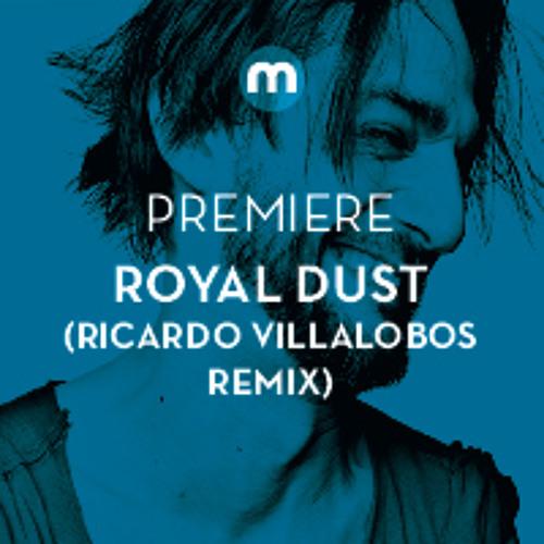 Premiere: Royal Dust 'Royal' (Ricardo Villalobos Tarway Inspiration Mix)
