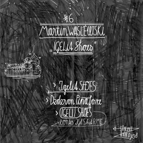 Martin Waslewski - Igelit Shoes (Original Mix)