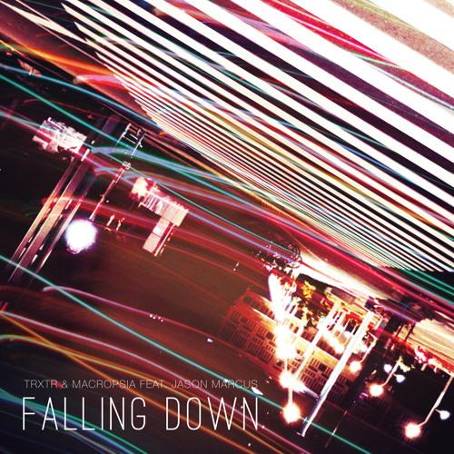 TRXTR & Macropsia - Falling Down ft Jason Marcus (Original Mix)