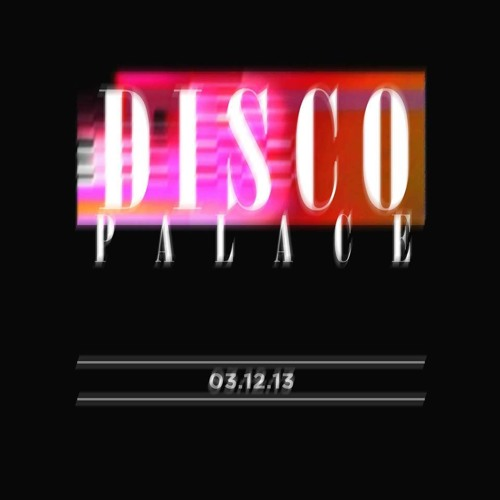 DISCO PALACE PODCAST - 001 - 0811