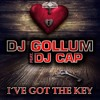 DJ GOLLUM FEAT DJ CAP -  I´ VE GOT THE KEY - RADIO EDIT