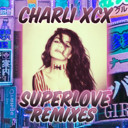 Charli XCX - SuperLove (Mike Mago 'You're My Favorite Dub' remix)