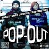 Pop Out (Dance Floor Junkies Trap Bootleg) (Dirty)