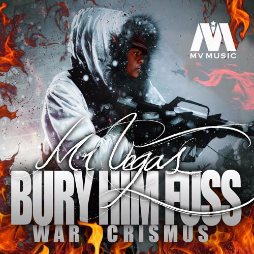 Mr. Vegas - Bury Him Fuss (War Crismus) [MV Music 2013]