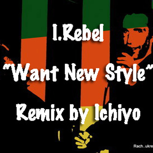 "I.Rebel ""Want New Style"" Remix by Ichiyo (drum chip song)"