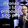 Avanza a tu propósito, 5:00 p.m. - Marco Barrientos - 6 Noviembre 2013 mp3