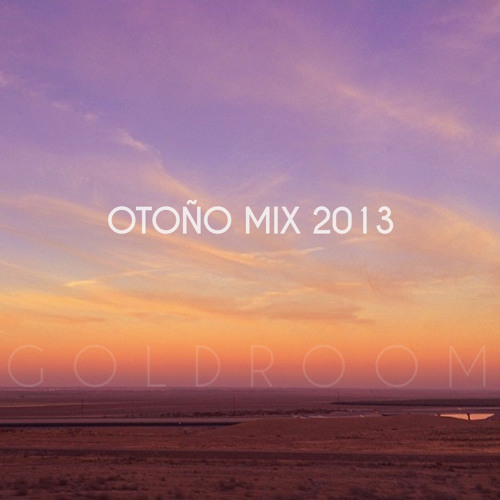 Goldroom - Otoño Mix 2013