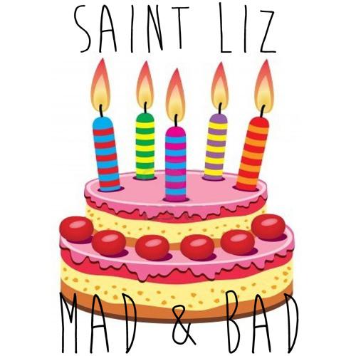 SAINT LIZ - MAD & BAD (ORIGINAL MIX) [FREE BIRTHDAY GIFT]