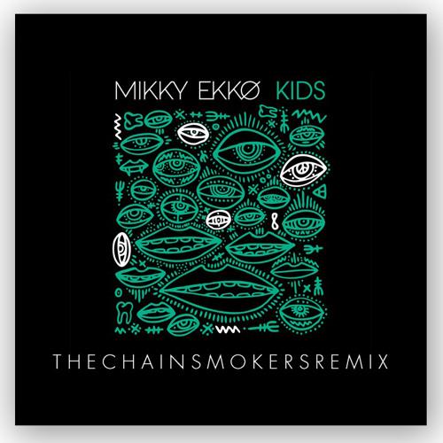 Mikky Ekko - Kids (The Chainsmokers Remix)(RCA)