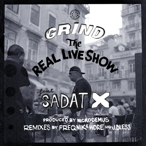 GRIND (J BLESS Extended Remix) - The Real Live Show feat Sadat X