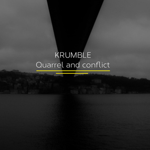 KRUMBLE-Quarrel and Conflict EP-Blindness (FREE DOWNLOAD)